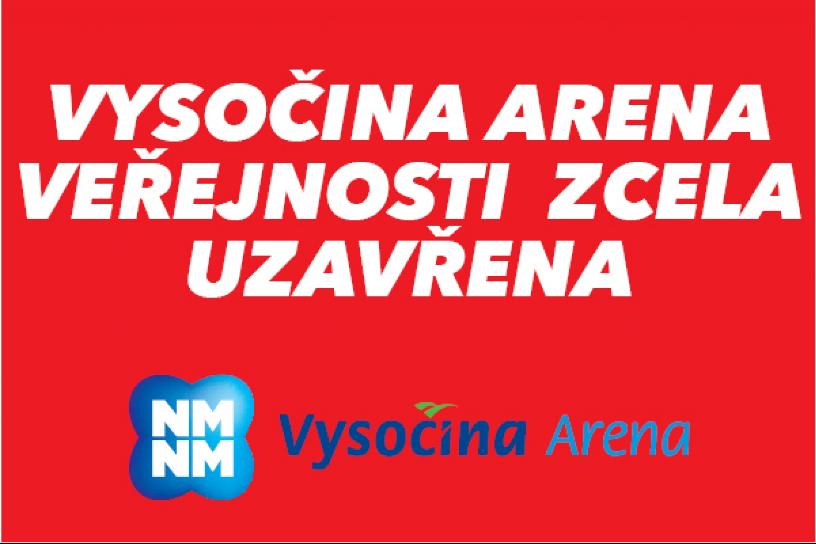 VYSOČINA ARENA UZAVŘENA!!!